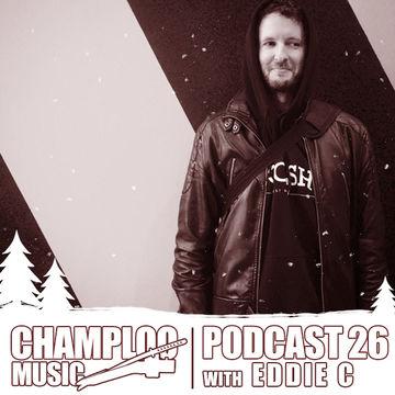 2014-12-22 - Eddie C - Champloo Music Podcast 26.jpg