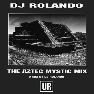 1999-07 - DJ Rolando - The Aztec Mystic Mix -1.jpg