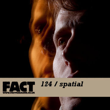 2010-02-15 - Spatial - FACT Mix 124.jpg