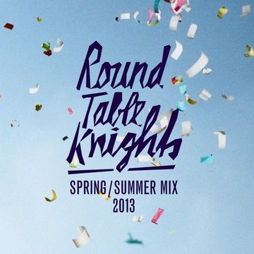 2013-06-04 - Round Table Knights - Spring, Summer Mix.jpg