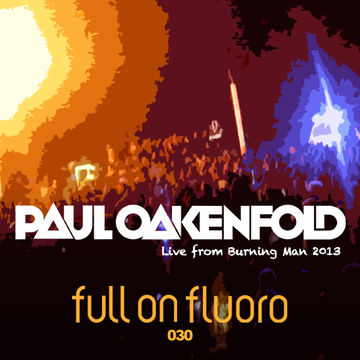 2013-10-22 - Paul Oakenfold - Full On Fluoro 030.jpg