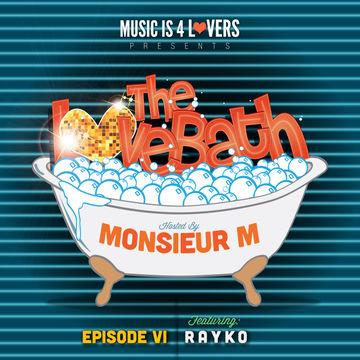 2014-03-26 - Rayko - The LoveBath Episode VI.jpg