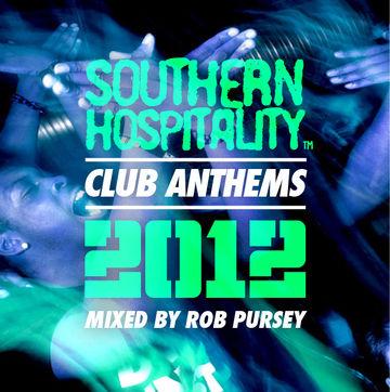 2012-12-10 - Rob Pursey - Southern Hospitality Club Anthems 2012.jpeg