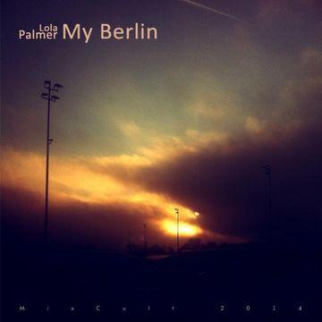 2014-01-20 - Lola Palmer - My Berlin (MixCult Podcast 126).jpg