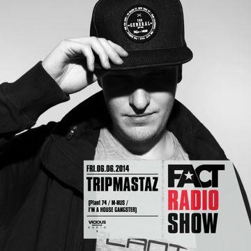 2014-06-06 - Tripmastaz - FACT Radio Show.jpg