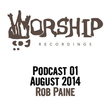 2014-08-01 - Rob Paine - Worship Recordings Podcast 01.jpg