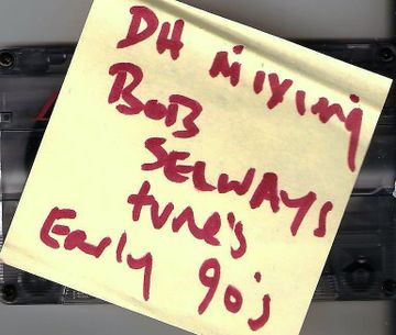 1990 - Danny Howells - Mixing Bob Selway's Tunes.jpg