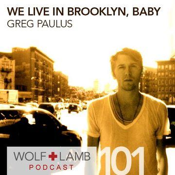 2010-06-15 - Greg Paulus - We Live In Brooklyn, Baby (WLP101).jpg
