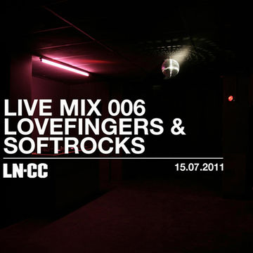 2011-07-15 - Lovefingers & Soft Rocks - LN-CC Live Mix 006.jpg