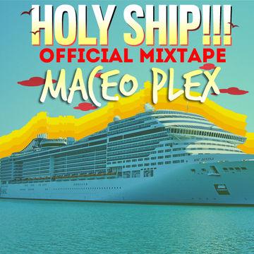 2013-11-26 - Maceo Plex - Holy Ship!!! Official Mixtape.jpg