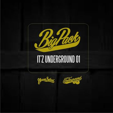 2014-01-10 - Big Pack - It'z Underground 01 (Promo Mix).jpg