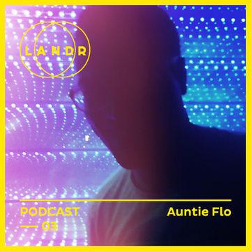 2014-09-22 - Auntie Flo - LANDR Podcast 003.jpg