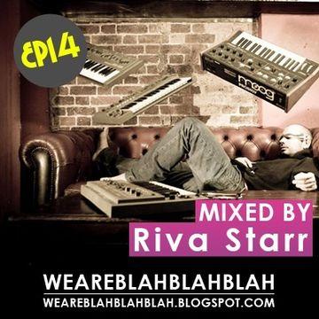 2009-03-26 - Riva Starr - WeAreBlahBlahBlah EP14.jpg