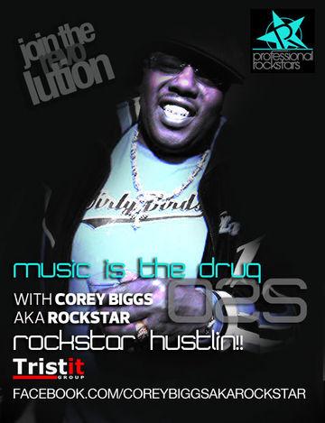 2012-06-18 - Corey Biggs - Rockstar Hustlin!! (Music Is The Drug 025).jpg