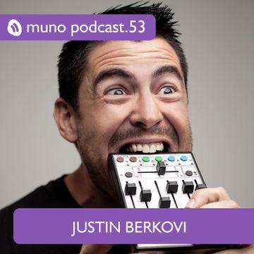 2012-10-09 - Justin Berkovi - Muno Podcast 53.jpg