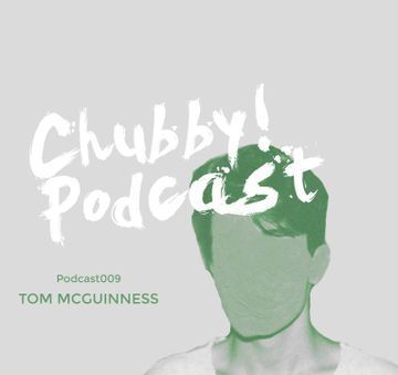 2014-03-19 - Tom McGuinness - Chubby! Podcast 009.jpg