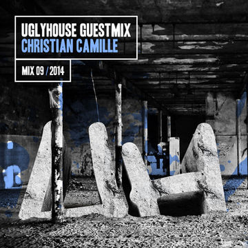 2014-04-29 - Christian Camille - Uglyhouse Guest Mix 09 2014.jpg