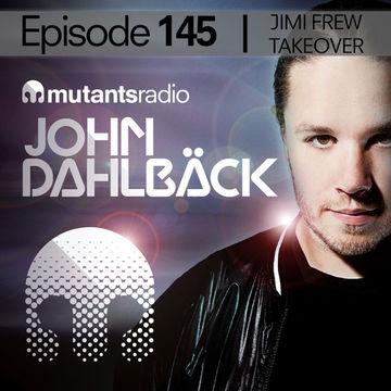 2014-09-12 - John Dahlbäck - Mutants Radio Podcast 145 (Jimi Frew Takeover).jpg