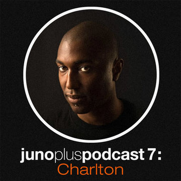 2011-04-27 - Charlton - Juno Plus Podcast 07.jpg