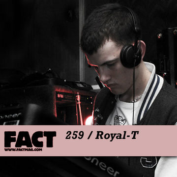 2011-06-24 - Royal-T - FACT Mix 259.jpg