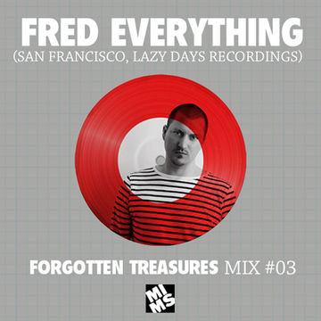 2012-11-09 - Fred Everything - MIMS Forgotten Treasures Mix 03.jpg