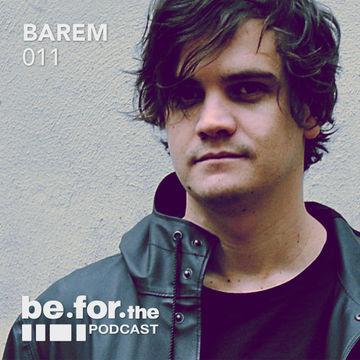 2014-03-24 - Barem - Be For The Podcast 011.jpg