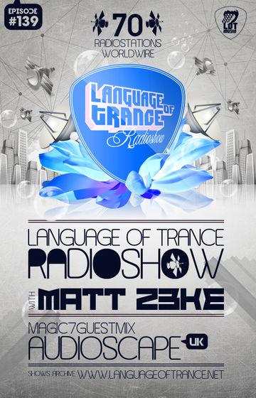 2012-01-07 - Matt Z3ke, Audioscape - Language Of Trance 139.jpg
