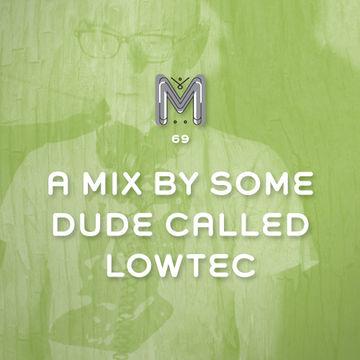 2012-06-20 - Lowtec - Made Like A Tree Podcast (MLAT69).jpg