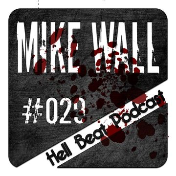 2013-02-25 - Mike Wall - Hell Beat Podcast 029.jpg