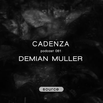 2013-04-23 - Demian Muller - Cadenza Podcast 061 - Source.jpg
