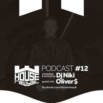 2013-04-30 - DJ Niki, Oliver $ - The House Rawyal Podcast 12.jpg