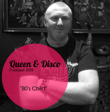 2014-02-19 - 80's Child - Queen & Disco Podcast 009.jpg