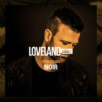 2016-05-23 - Noir - Loveland Legacy (LL023).jpg