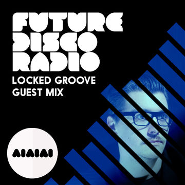 2014-01-09 - Anna Wall, Locked Groove - Future Disco Radio 028.jpg