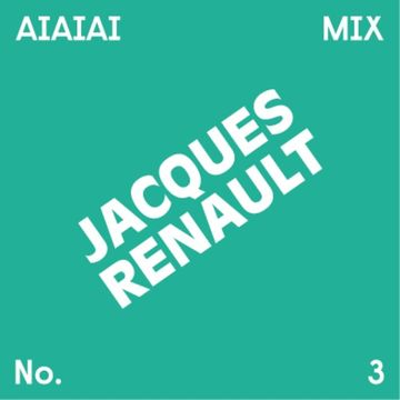 2014-05-06 - Jacques Renault - AIAIAI Mix 003.jpg