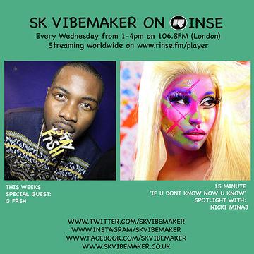 2014-05-07 - SK Vibemaker, Nicki Minaj, G Frsh - Rinse FM.jpg