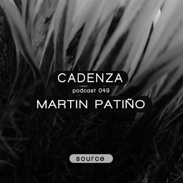 2013-01-30 - Martin Patiño - Cadenza Podcast 049 - Source.jpg