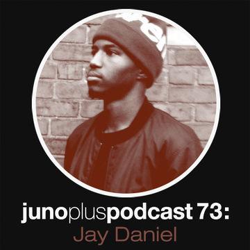 2013-11-06 - Jay Daniel - Juno Plus Podcast 73.jpg