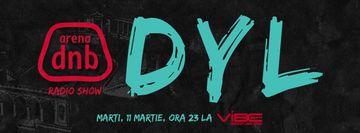 2014-03-11 - Dyl - Arena Dnb Radio Show.jpg