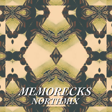 2014-07-31 - Memorecks - Northmix.jpg