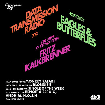 2014-08-01 - Eagles & Butterflies, Fritz Kalkbrenner - Data Transmission Radio 002, Pioneer DJ Radio.png