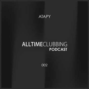 2014-09-03 - Atapy - Alltimeclubbing Podcast 002.jpg