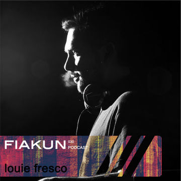2013-04-17 - Louie Fresco - Fiakun Podcast 030.jpg