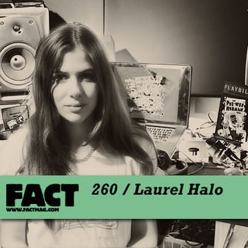2011-06-27 - Laurel Halo - FACT Mix 260.jpg