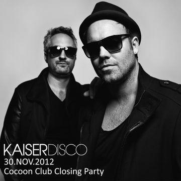 2012-11-30 - Kaiserdisco @ Good Bye Cocoon Club, Cocoon Club.jpg