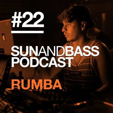 2014-03-06 - Rumba - SUNANDBASS Podcast 22.jpg