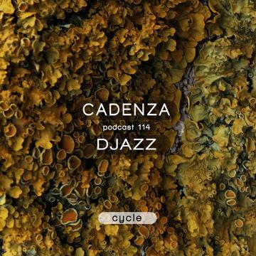 2014-04-30 - Djazz - Cadenza Podcast 114 - Cycle.jpg