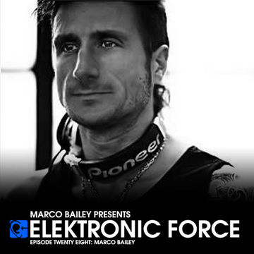 2011-06-09 - Marco Bailey - Elektronic Force Podcast 028.jpg