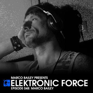 2011-11-10 - Marco Bailey - Elektronic Force Podcast 048.jpg