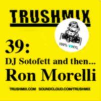 2013-04-17 DJ Sotofett, Ron Morelli - Trushmix 39.jpg